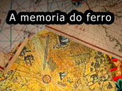 A Memoria do Ferro